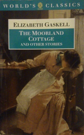 The Moorland Cottage and Other Stories by Elizabeth Gaskell