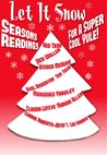 Let it Snow!  Season's Readings for a Super-Cool Yule! by Red Tash