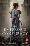 The Emperor's Conspiracy (Regency London, #1)