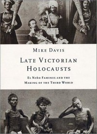 Late Victorian Holocausts by Mike Davis