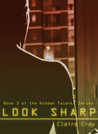Look Sharp (Hidden Talents, #3)
