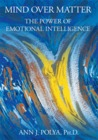 Mind Over Matter: The Power of Emotional Intelligence