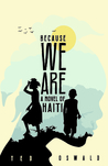 Because We Are: A...