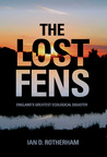 The Lost Fens by Ian D. Rotherham