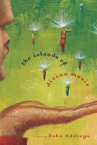 The Islands of Divine Music by John Addiego