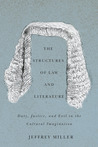 The Structures of Law and Literature: Duty, Justice, and Evil in the Cultural Imagination