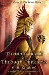 Through Death Or Through Darkness: A Novel Of The Somadàrsath (The Seven Wars, #3)
