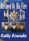 Refined by his fire by Cathy Conradie