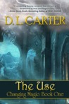 The Use (Changing Magic, #1)
