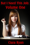 But I Need This Job: Volume One