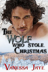 The Wolf Who Stole Christmas    (Xmas Tales 1 - Lengendary Lovers)