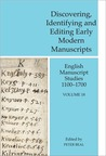 Discovering, Identifying and Editing Early Modern Manuscripts: English Manuscript Studies 1100-1700, Volume 18