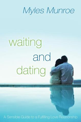 Waiting and Dating by Myles Munroe