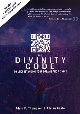 The Divinity Code to Understanding Your Dreams and Visions