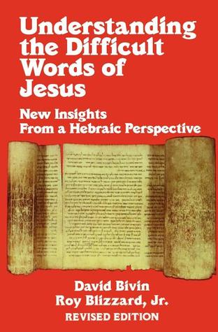 Understanding the Difficult Words of Jesus by David Bivin