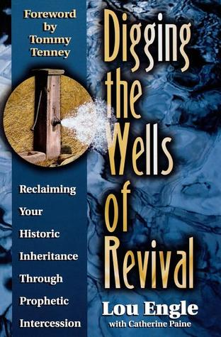 Digging the Wells of Revival: Reclaiming Your History Inheritance Through Prophetic Intercession
