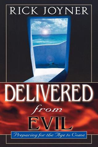 Delivered from Evil: Preparing for the Ages to Come