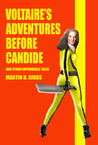 Voltaire's Adventures Before Candide: And Other Improbable Tales