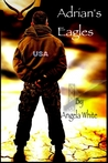 Adrian's Eagles (Life After War, #4)