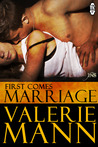 First Comes Marriage by Valerie Mann