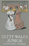 Betty Wales, Junior (Betty Wales, #3)