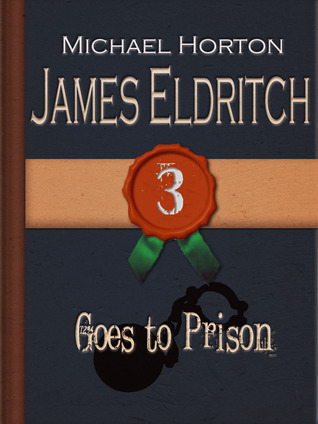 James Eldritch Goes to Prison (James Eldritch #3)