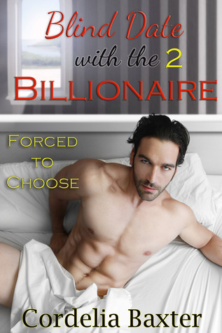 Forced to Choose (Blind Date with the Billionaire, #2)