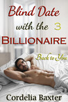 Back To You (Blind Date with the Billionaire, #3)