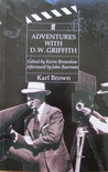 Adventures with D.W. Griffith by Karl Brown