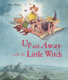 Up and Away with the Little Witch! by Lieve Baeten