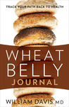Wheat Belly Journal: Track Your Path Back to Health
