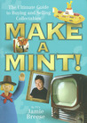 Make a Mint!: The Ultimate Guide to Buying and Selling Collectibles