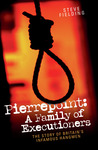 Pierrepoint: A Family of Executioners: The Story of Britain's Infamous Hangmen