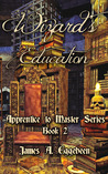 Wizard's Education (Apprentice to Master, #2)