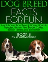 Dog Breed Facts for Fun Book B
