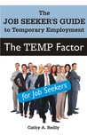 The Temp Factor: The Job Seeker's Guide to Temporary Employment