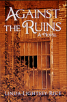 AGAINST THE RUINS