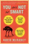 You Are Not So Smart by David McRaney