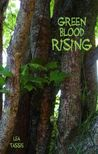 Green Blood Rising  (Green Blood #1)