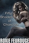 50 Shades of Charcoal