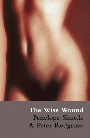 The Wise Wound by Penelope Shuttle