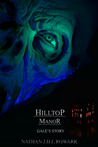 Hilltop Manor - Gale's Story by Nathan J.D.L. Rowark