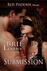 Brie Learns the Art of Submission: Submissive Training Center (Brie, #1)