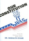 Our Constitution: The Way It Was (O'hair, Madalyn Murray. American Atheist Radio Series,)