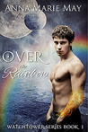Over The Rainbow (Watchtower, #1)