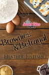 Brownies & Betrayal (A Sweet Bites Mystery, #1)