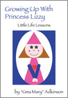 Growing Up With Princess Lizzy: Little Life Lessons (Princess Lizzy, #1)