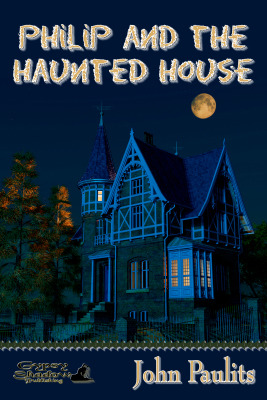 Philip and the Haunted House (Philip and Emery #3)