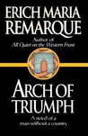 Arch of Triumph: A Novel of a Man Without a Country