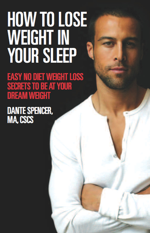 How to Lose Weight in Your Sleep: Easy No Diet Weight Loss Secrets to Be at Your Dream Weight